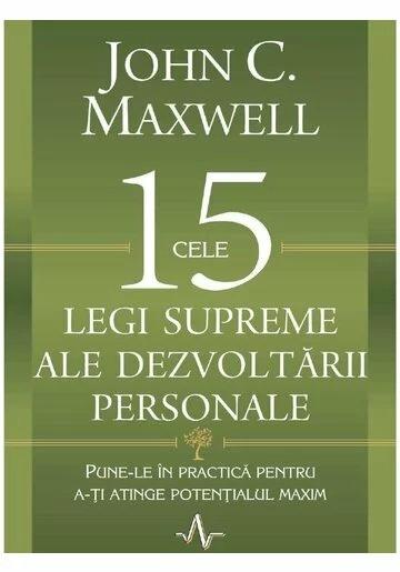Cele 15 legi supreme ale dezvoltarii personale, John Maxwell